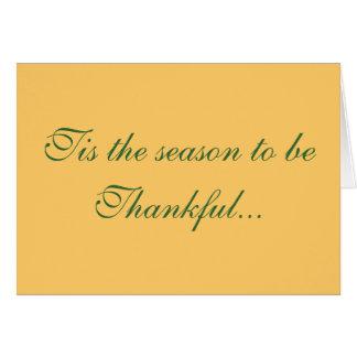 """""""Tis the Season to be Thankful"""" Card"""