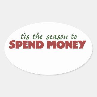 Tis the season to spend money oval sticker