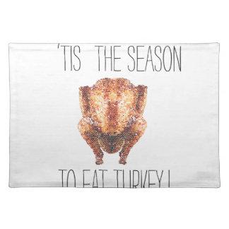 Tis The Seasons To Eat Turkey Placemat