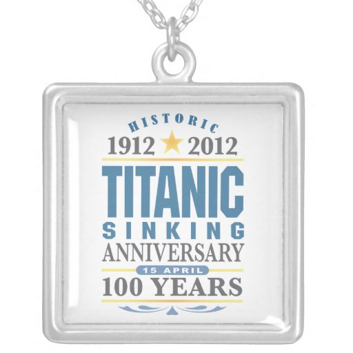 Titanic Sinking 100 Year Anniversary Personalized Necklace