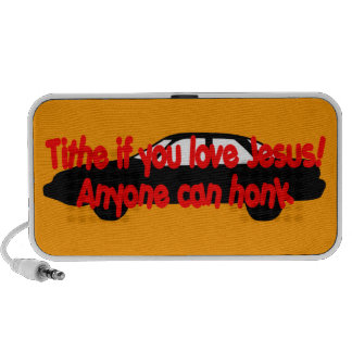 Tithe if you love Jesus! Anyone can honk Portable Speakers