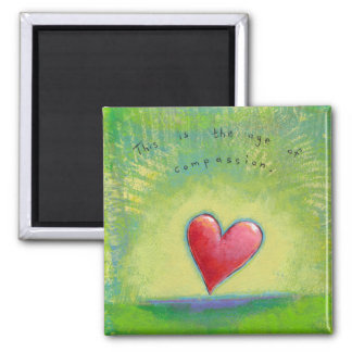 Titled:  Finally - The age of compassion Square Magnet