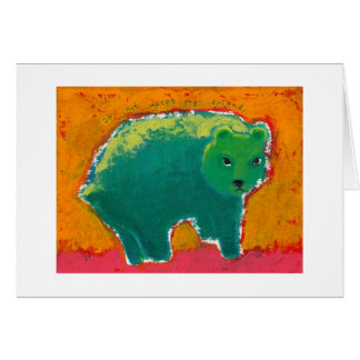 Titled:  My Friend is a Bear - fun angry art Greeting Card
