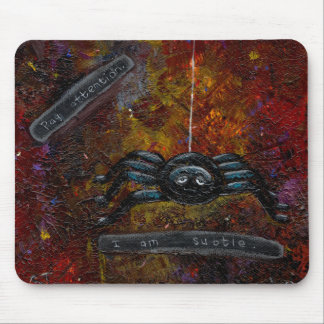 Titled:  Spider - Pay attention.  I am subtle. Mouse Pad