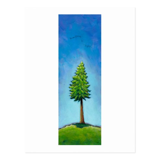 Titled:  To be a Tree - Breathing in light. Postcard