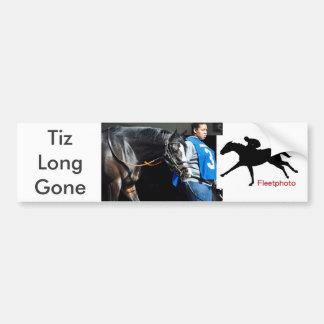 Tiz Long Gone Bumper Sticker