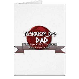 TKD TAEKWONDO DAD MOTTO GREETING CARD