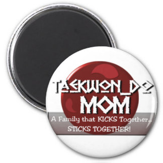 TKD TAEKWONDO MOM MOTTO 6 CM ROUND MAGNET