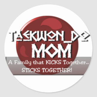 TKD TAEKWONDO MOM MOTTO ROUND STICKER