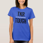 """""""TKR TOUGH - Total Knee Replacement"""" T-Shirt"""