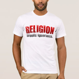 TLT Religion Breeds Ignorance T-Shirt