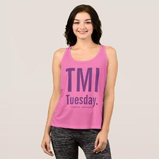 TMI Tuesday Tank Top... T.T.T.T.