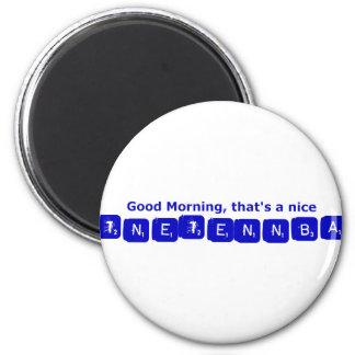 TNETENNBA - Good Morning Magnet