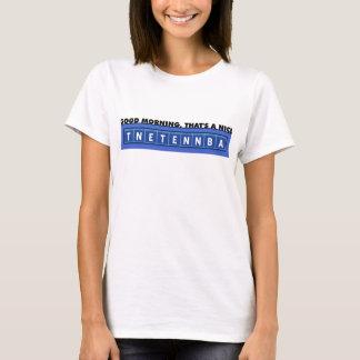 TNETENNBA - Good Morning T-Shirt