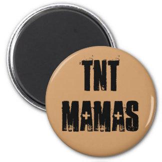 TNT Mamas 6 Cm Round Magnet