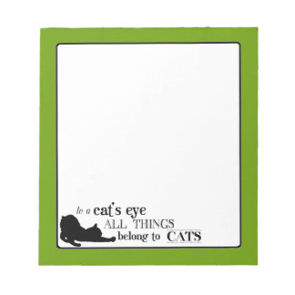 To A Cat's Eye All Things Belong To Cats Notepad