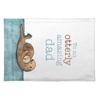 To an otterly amazing dad Sea otter Placemat