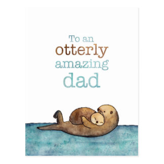 To an otterly amazing dad Sea otter Postcard