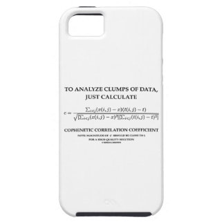 To Analyze Clumps Data Calculate Cophenetic Corr Tough iPhone 5 Case