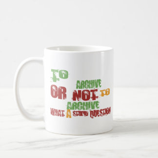 To Archive Coffee Mug