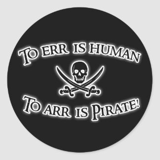 To Arr is Pirate! Round Sticker