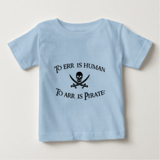 To Arr is Pirate! Tshirts