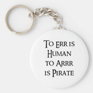 To Arrr is Pirate Keychain