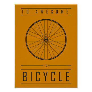 To Awesome, To Bicycle Poster