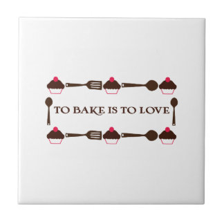To Bake Is To Love Ceramic Tiles