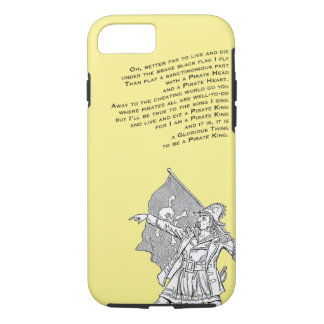 To be a Pirate King iPhone 7 Case