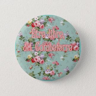 to be free 6 cm round badge