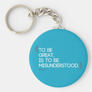 To be great is to be misunderstood Emerson quote Basic Round Button Key Ring