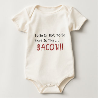 To be or not to be... BACON Baby Bodysuit