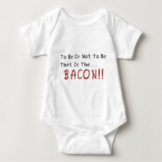 To be or not to be... BACON T Shirt