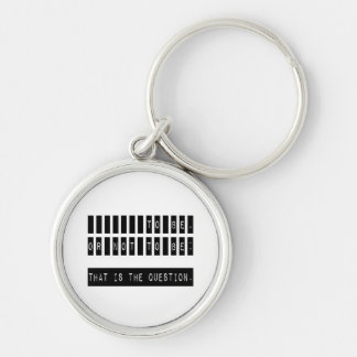 To Be or Not To Be Famous Shakespeare Quote Key Ring