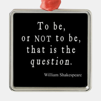 To Be or Not to Be That Question Shakespeare Quote Christmas Ornament