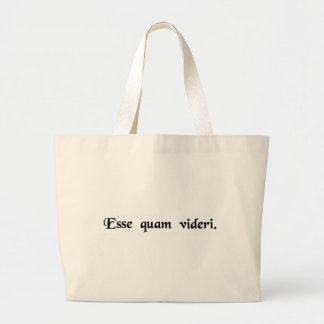To be, rather than to seem. large tote bag