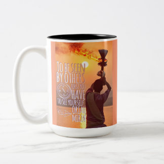 To be seen by others, you must... Two-Tone coffee mug