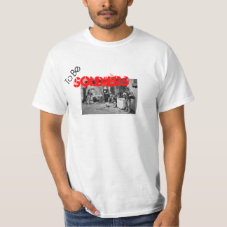 To be Soldiers T-Shirt