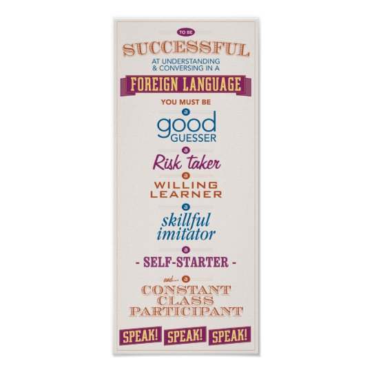 To be Successful in learning a foreign language.