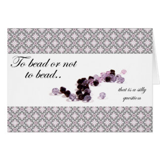 To bead or not to bead note card