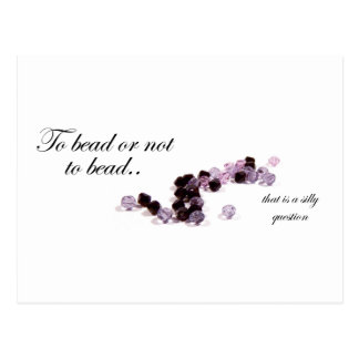 To bead or not to bead postcard