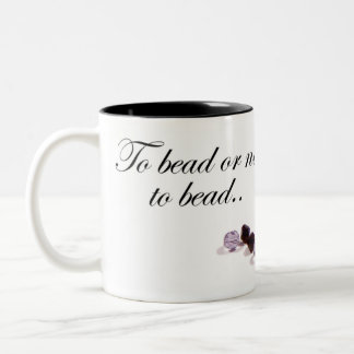 To bead or not to bead Two-Tone mug