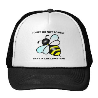To Bee Or Not To Bee? That Is The Question (Bee) Hats