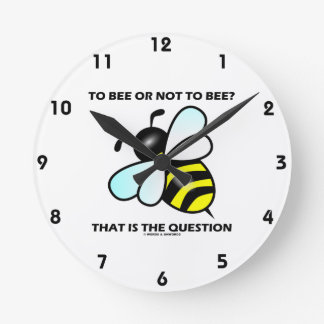 To Bee Or Not To Bee? That Is The Question (Bee) Wall Clock