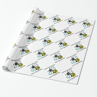 To Bee Or Not To Bee? That Is The Question (Bee) Wrapping Paper