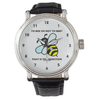 To Bee Or Not To Bee? That Is The Question (Bee) Wrist Watch