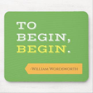 To Begin, Begin Mousepad
