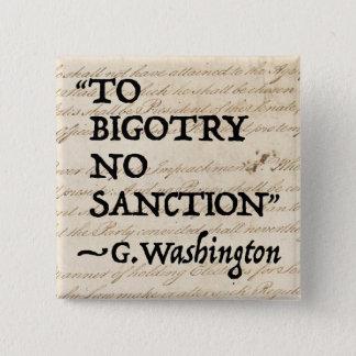 To Bigotry No Sanction 15 Cm Square Badge