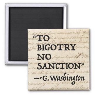 To Bigotry No Sanction Magnet